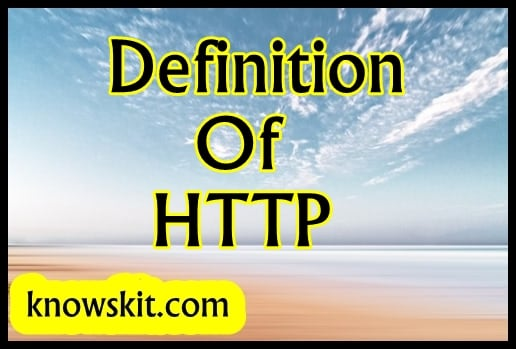 Definition Of HTTP