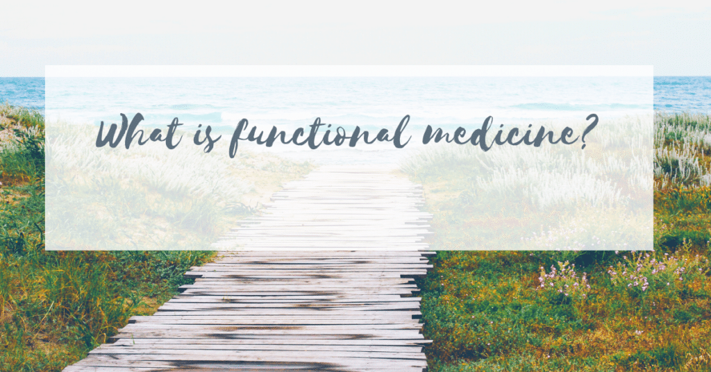 functional medicine,What is functional medicine?,functional medicine doctor,Institute for Functional Medicine,functional medicine reviews